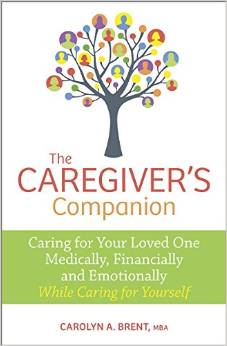 Caregiver Companion Author Carolyn A. Brent Talks About Caregiving and Offers Tips
