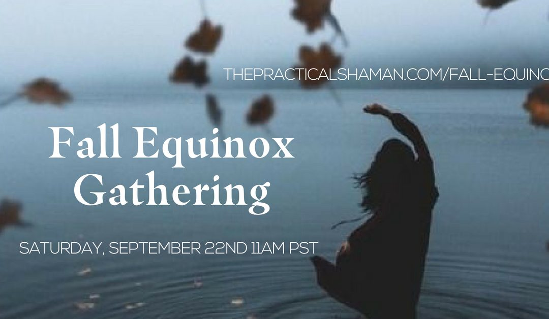 Fall Equinox Gathering 2018