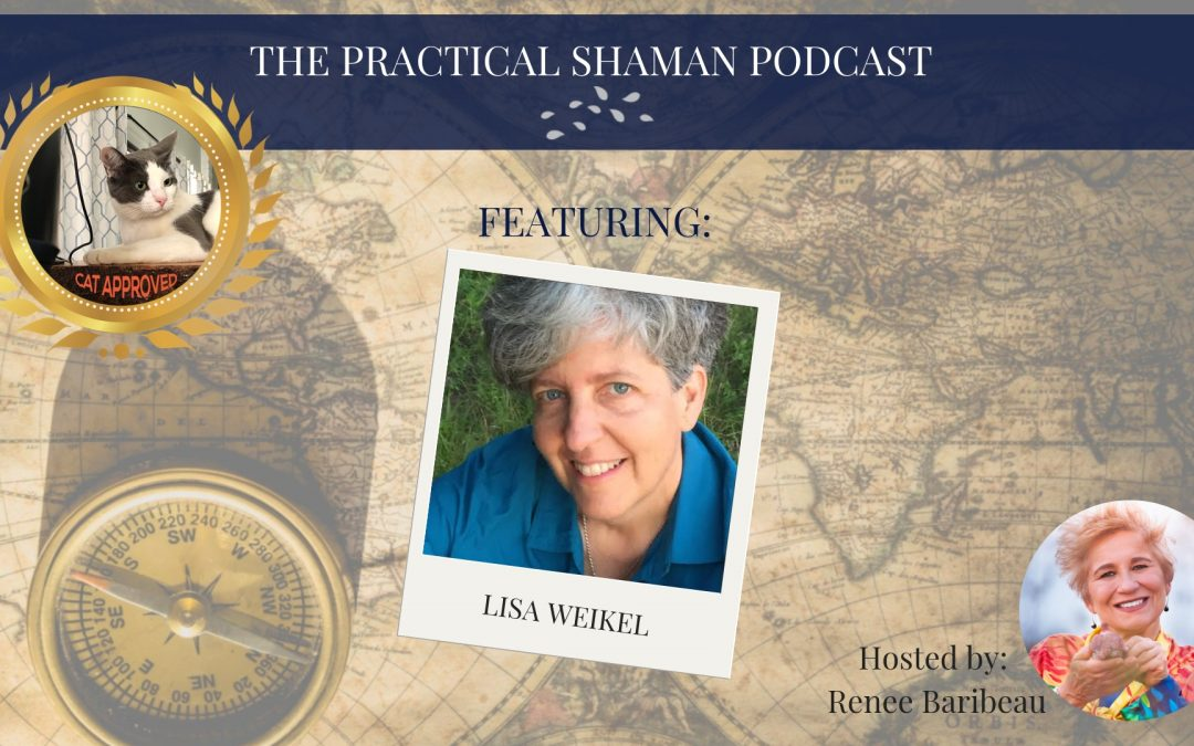 The Practical Shaman Podcast: Lisa Weikel