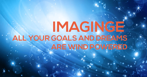 WIND POWER YOUR DREAMS